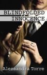 Blindfolded Innocence (Innocence, #1) - Alessandra Torre