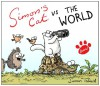 Simon's Cat vs. The World! (Simons Cat) - Simon Tofield