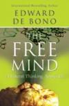 The Free Mind - Edward De Bono
