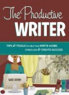 The Productive Writer: Tips & Tools to Help You Write More, Stress Less & Create Success - Sage Cohen