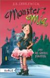 Monster Mia und das große Fürchten (Monster Mia, #1) - A.B. Saddlewick, Karen Gerwig, Franziska Harvey
