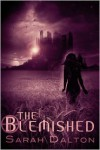 The Blemished - Sarah Dalton