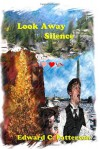 Look Away Silence - Edward C. Patterson