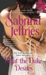 What the Duke Desires (The Duke's Men) - Sabrina Jeffries