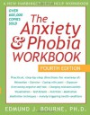 The Anxiety & Phobia Workbook - Edmund J. Bourne