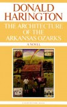 Architecture Of The Arkansas Ozarks - Donald Harington