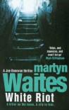 White Riot - Martyn Waites