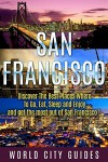 San Francisco, Discover The Best Places Where To Go, Eat, Sleep And Enjoy And Get The Most Out Of San Francisco ! - World City Guides