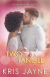 Two to Tangle (Thirsty Hearts #6) - Kris Jayne