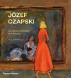 Józef Czapski. An Apprenticeship of Looking - Eric Karpeles
