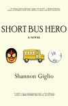 Short Bus Hero - Shannon Giglio Giglio