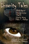 Insanity Tales - Stacey Longo, Dale T. Phillips, David Daniel, Vlad V., Ursula Wong