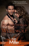 Four Weddings and a Werewolf (Seattle Wolf Pack) - Kristin Miller