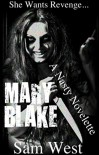 Mary Blake: A Nasty Novelette - Sam West
