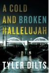 A Cold and Broken Hallelujah (Long Beach Homicide) - Tyler Dilts