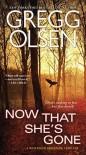Now That She's Gone (A Waterman & Stark Thriller) by Olsen, Gregg(November 24, 2015) Mass Market Paperback - Gregg Olsen