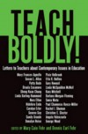 Teach Boldly!: Letters to Teachers about Contemporary Issues in Education - Dennis Earl Fehr