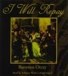 I Will Repay - Johanna Ward, Emmuska Orczy
