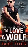 To Love a Wolf - Paige Tyler