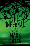 The Infernal: A Novel - Mark Doten