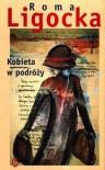 Kobieta w podróży - Roma Ligocka