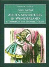 """Alice's Adventures in Wonderland & Through the Looking-Glass"" - Lewis Carroll, John Tenniel"