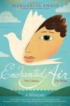 Enchanted Air: Two Cultures, Two Wings: A Memoir - Margarita Engle, Edel Rodriguez