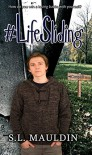 Life Sliding - S.L. Mauldin