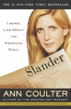 Slander: Liberal Lies About the American Right - Ann Coulter