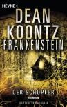 Frankenstein - Der Schöpfer: Roman (German Edition) - Ursula Gnade, Dean Koontz