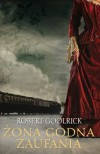 Żona godna zaufania - Robert Goolrick