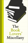The Book Lovers' Miscellany - Claire Cock-Starkey