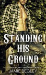 Standing His Ground: Greer (Porter Brothers Trilogy Book 2) - Jamie Begley