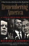 Remembering America: A Voice from the Sixties - Richard N. Goodwin