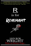 R is for Revenant (A-Z of Horror 18) - Iain Rob Wright