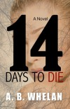 14 Days To Die - A.B. Whelan