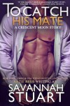 To Catch His Mate (Crescent Moon Series) (Volume 5) - Katie Reus