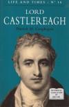 Lord Castlereagh - Patrick M. Geoghegan