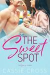 The Sweet Spot  - Cassie Cross