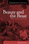 Beauty and the Beast Tales From Around the World - Heidi Anne Heiner, Gabrielle-Suzanne Barbot de Villeneuve, Jeanne-Marie Leprince de Beaumont