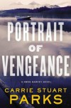 Portrait of Vengeance (A Gwen Marcey Novel) - Carrie Stuart Parks