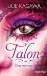 Talon - Drachenherz: Roman (German Edition) - Julie Kagawa, Charlotte Lungstrass-Kapfer