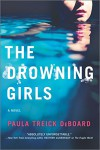 The Drowning Girls - Paula Treick DeBoard
