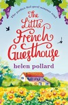 The Little French Guesthouse: The perfect feel good summer read (La Cour des Roses Book 1) - Helen Pollard