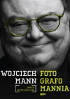 Fotografomannia. Obrazki autobiograficzne - Wojciech Mann