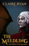 The Meldling: First Novel of the Daemonva (The Daemonva Trilogy Book 1) - Claire Ryan