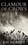 Clamour of Crows - Ray Merritt