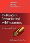 The Boundary Element Method with Programming: For Engineers and Scientists - Gernot Beer, Ian Smith, Christian Duenser