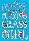 Looking Glass Girl - Cathy Cassidy