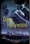 Dirty Hollywood - Tom Szollosi